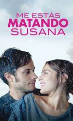 Me estás matando, Susanaen streaming