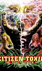 Citizen Toxie: The Toxic Avenger IVen streaming