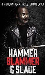 Hammer, Slammer, & Sladeen streaming