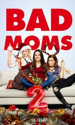 Bad Moms 2en streaming