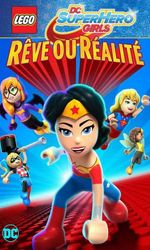 LEGO DC Super Hero Girls : Rêve ou réalitéen streaming