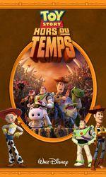 Toy Story : Hors du Tempsen streaming