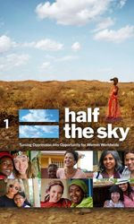 Half the Sky: Turning Oppression Into Opportunity for Women Worldwideen streaming