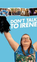 Don't Talk to Ireneen streaming