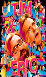 Tim and Eric Awesome Show Great Job! Awesome 10 Year Anniversary Version, Great Job?en streaming