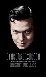 Magician: The Astonishing Life and Work of Orson Wellesen streaming