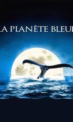 La Planète bleueen streaming