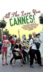 All the Love You Cannes!en streaming