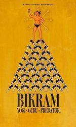 Bikram : Yogi, gourou, prédateuren streaming