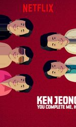 Ken Jeong: You Complete Me, Hoen streaming