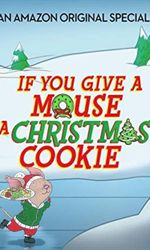 If You Give a Mouse a Christmas Cookieen streaming