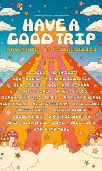 Have a Good Trip: Adventures in Psychedelicsen streaming