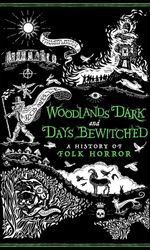 Woodlands Dark and Days Bewitched: A History of Folk Horroren streaming