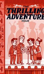 The Thrilling Adventure Hour Liveen streaming