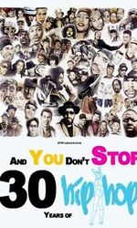 And You Don't Stop: 30 Years of Hip-Hopen streaming