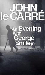 John le Carré: An Evening with George Smileyen streaming