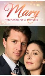 Mary: The Making of a Princessen streaming