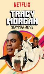 Tracy Morgan: Staying Aliveen streaming