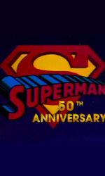 Superman's 50th Anniversary: A Celebration of the Man of Steelen streaming