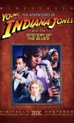 The Adventures of Young Indiana Jones: Mystery of the Bluesen streaming