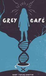 Grey Caféen streaming