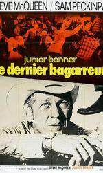 Junior Bonner, le dernier bagarreuren streaming