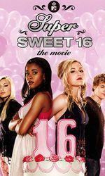 Super Sweet 16: The Movieen streaming