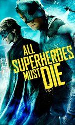 All Superheroes Must Dieen streaming