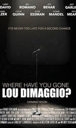 Where Have You Gone, Lou DiMaggio?en streaming