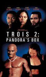 Trois 2: Pandora's Boxen streaming