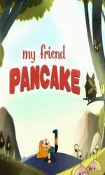 My Friend Pancakeen streaming
