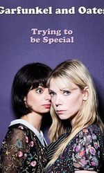 Garfunkel and Oates: Trying to be Specialen streaming