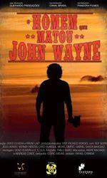 O Homem que Matou John Wayneen streaming
