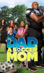My Dad's a Soccer Momen streaming