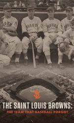 The Saint Louis Browns: The Team That Baseball Forgoten streaming