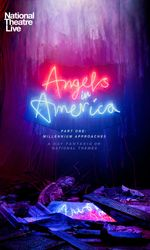 National Theatre Live: Angels in America: Part 1 - Millennium Approachesen streaming