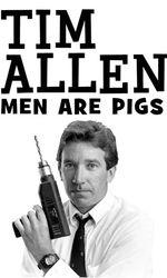 Tim Allen: Men Are Pigsen streaming
