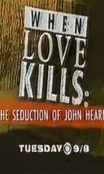 When Love Kills: The Seduction of John Hearnen streaming