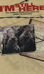 I'm Still Here: Real Diaries of Young People Who Lived During the Holocausten streaming