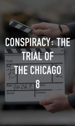 Conspiracy: The Trial of the Chicago 8en streaming