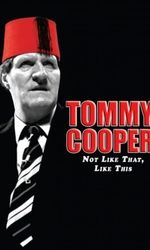 Tommy Cooper: Not Like That, Like Thisen streaming