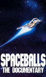 Spaceballs: The Documentaryen streaming