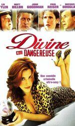 Divine mais dangereuseen streaming