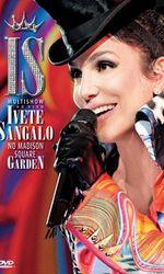 Multishow ao Vivo: Ivete Sangalo no Madison Square Gardenen streaming