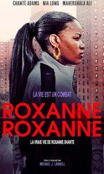 Roxanne Roxanneen streaming