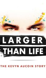 Larger than Life: The Kevyn Aucoin Storyen streaming