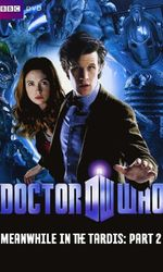 Doctor Who: Meanwhile in the TARDIS: Part 2en streaming