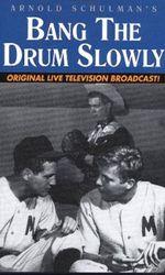 Bang the Drum Slowlyen streaming