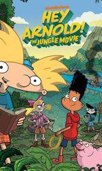 Hé Arnold ! : Mission jungle, le filmen streaming