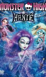 Monster High : Hantéen streaming